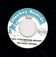 HUSH PUPPIES - HEY STOP MESSING AROUND