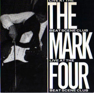 MARK FOUR - LIVE AT THE BEAT SCENE CLUB