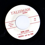 MURPHY AND THE MOB - BORN LOSER / BECAUSE YOU LOVE ME