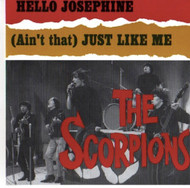 SCORPIONS - HELLO JOSEPHINE/AIN'T THAT JUST LIKE ME