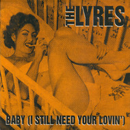 013 LYRES - BABY (I STILL NEED YOUR LOVIN') / GETTING' PLENTY OF LOVIN' (013)
