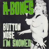 008 A-BONES - BUTTON NOSE/I'M SNOWED (008)
