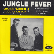 028 CHARLIE FEATHERS & JODY CHASTAIN - JUNGLE FEVER (028)
