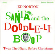 ED NORTON - SANTA and THE DOODLE-LI-BOOP/ëTWAS THE NIGHT BEFORE CHRISTMAS