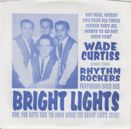058 WADE  CURTISS & THE RHYTHM ROCKERS - BRIGHT LIGHTS / HURRICANE (058)