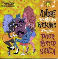 069 ANDRE WILLIAMS - POOR MR. SANTA (NAUGHTY VERSION) / POOR MR. SANTA (NICE VERSION) (069)