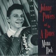 016 JOHNNY POWERS & THE A-BONES - MAMA ROCK / NEW SPARK (016)