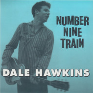 055 DALE HAWKINS - NUMBER NINE TRAIN / ON ACCOUNT OF YOU (055)