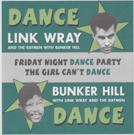 046 LINK WRAY & BUNKER HILL - FRIDAY NIGHT DANCE PARTY / THE GIRL CAN'T DANCE (046)