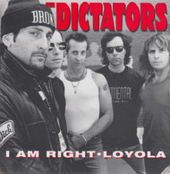 052 DICTATORS - I AM RIGHT / LOYOLA (052)