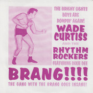 072 WADE CURTISS & THE RHYTHM ROCKERS - BRANG / MAXINE (072)