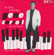 090 GENE CARROLL & THE SHADES - RED DEVIL / DO YOU REMEMBER / IS IT EVER GONNA HAPPEN (090)