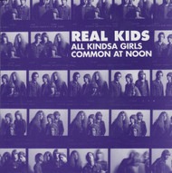 081 REAL KIDS - ALL KINDSA GIRLS / COMMON AT NOON (081)