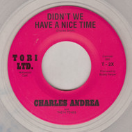 CHARLES ANDREA AND THE HI-TONES - DIDN'T WE HAVE A NICE TIME