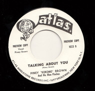 PINEY BROWN - TALKIN' ABOUT YOU  (ATLAS) 45