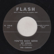 CUBANS - YOU'VE BEEN GONE SO LONG