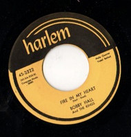 BOBBY HALL AND THE KINGS - FIRE IN MY HEART