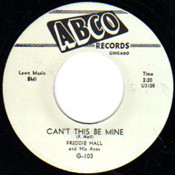 FREDDIE HALL - CAN'T THIS BE MINE