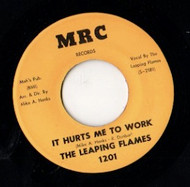 LEAPING FLAMES - IT HURTS ME TO WORK