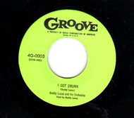 BUDDY LUCAS - I GOT DRUNK (GROOVE) 45