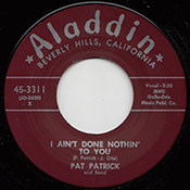 PAT PATRICK - I AIN'T DONE NOTHIN TO YOU
