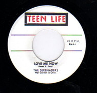 SERENADERS- LOVE ME NOW