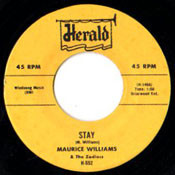 MAURICE WILLIAMS AND ZODIACS - STAY 45