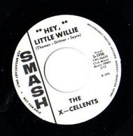 X-CELLENTS - HEY LITTLE WILLIE