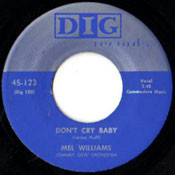 MEL WILLIAMS - DONT CRY BABY
