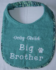 Only Child Big Brother Birth Announcement Drool Bib