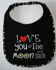 Love You To the Moon And Back Drool Bib