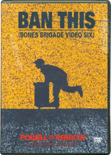 Powell Peralta - Ban This Dvd