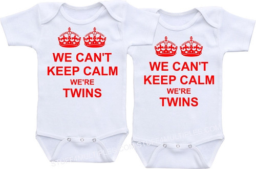 We Can't Keep Calm We're Twins Shirts