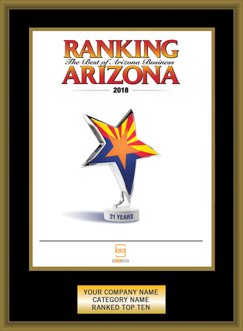 Black Ranking Az 2018 Plaque with Gold Trim. Cover of Ranking magazine or exact reprint of page.  Select trim color of gold or silver. Plate includes: Company Name, Category and Ranked #1 or Ranked Top Ten.  If customization is preferred on the plate, please include three lines of text in the comment box.