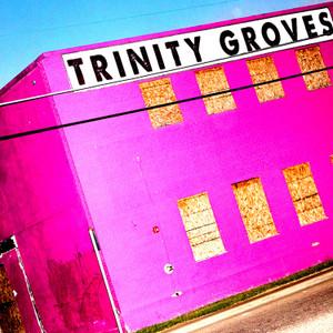 Trinity Groves // DTX166
