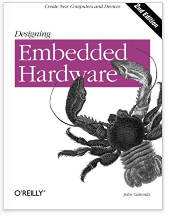 Designing Embedded Hardware: Create New Computers and Devices