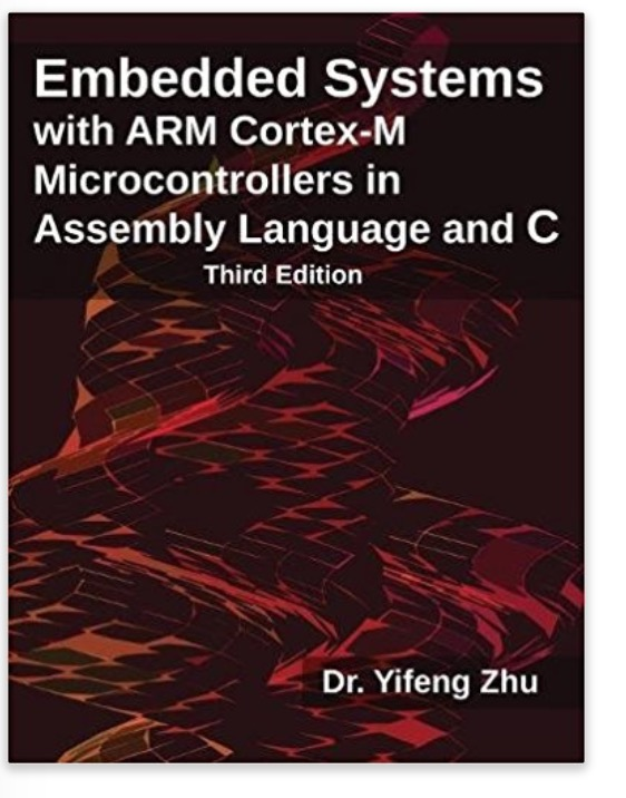 embedded-systemEmbedded Systems with ARM Cortex-M Microcontrollers in Assembly Language and Cs-with-arm-cortex-m-microcontrollers-in-assembly-language-and-c.jpg