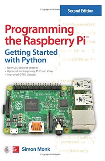 Programming the Raspberry Pi, Second Edition - Getting Started with Python by Simon Monk