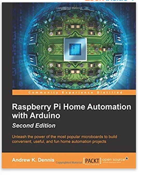 Build simple yet awesome home automated projects using an Arduino and the Raspberry Pi