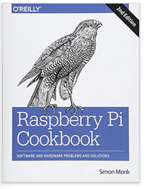 Raspberry Pi Cookbook: Software and Hardware Problems and Solutions by Simon Monk