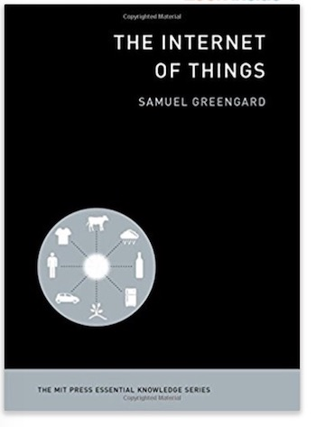 The Internet of Things (The MIT Press Essential Knowledge series)