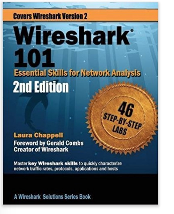 Wireshark 101: Essential Skills for Network Analysis - Second Edition: Wireshark Solution Series