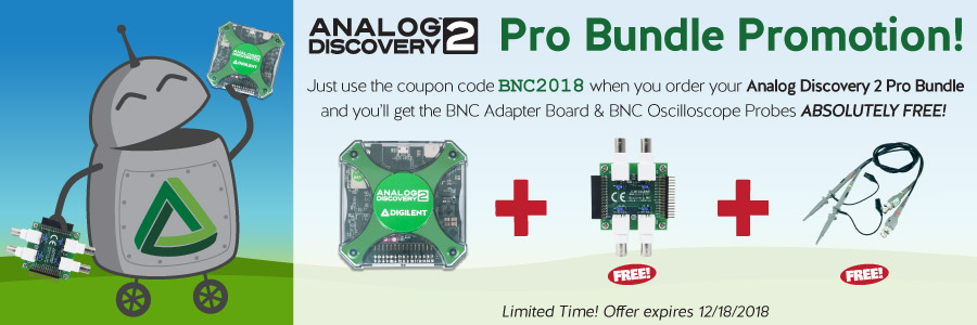 Analog Discovery 2 Pro Bundle Promotion. Use the coupon code BNC2018 on your order of the Analog Disocvery 2 Pro Bundle to get a discount!