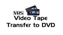 VHS Tape Transfer to DVD