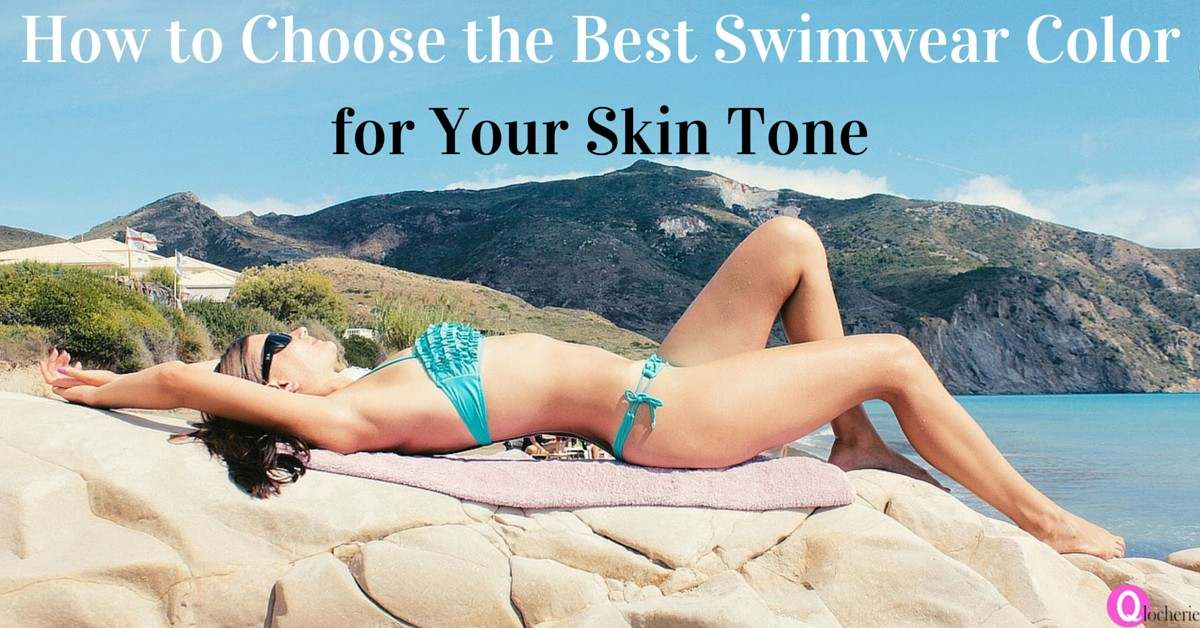 How To Choose The Best Swimwear Color For Your Skin Tone ...