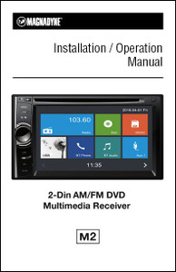 Magnadyne M2 | Touch Screen Multi-Media Receiver with DVD & Bluetooth /  Installation / Operation Manual