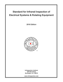 Standard for IR Inspection of Electrical Systems & Rotating Equipment - 2016 Edition