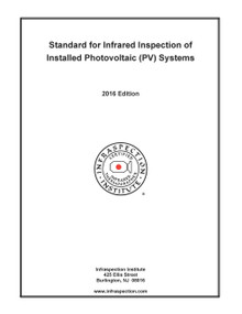 Standard for IR Inspection of Installed Photovoltaic (PV) Systems - 2016 Edition