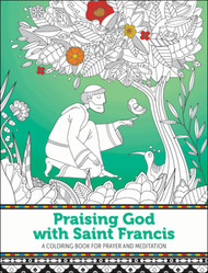 Praising God with Saint Francis: A Coloring Book for Prayer and Meditation