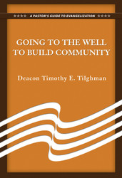 Going to the Well to Build Community (Booklet): A Pastor's Guide to Evangelization
